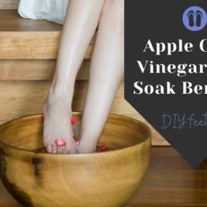 Apple Cider Vinegar Foot Soak Benefits