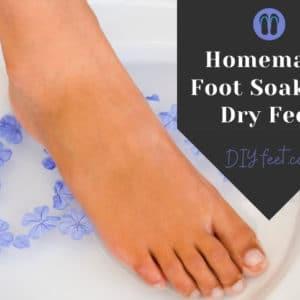Best Homemade Foot Soak for Dry Feet