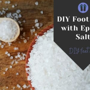 DIY Foot Soak with Epsom Salt