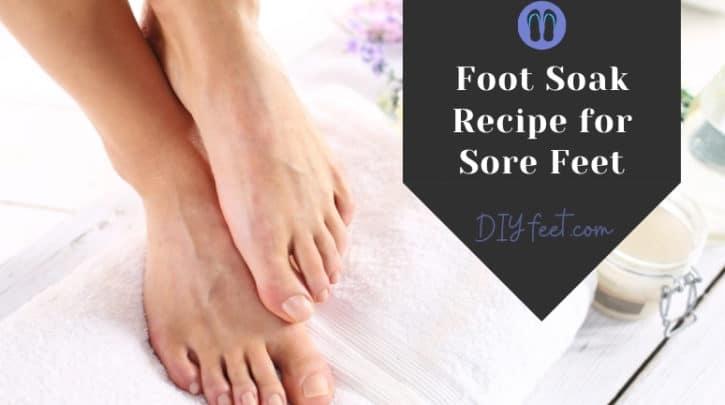 Foot Soak Recipe for Sore Feet