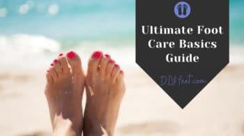 Ultimate Foot Care Basics Guide